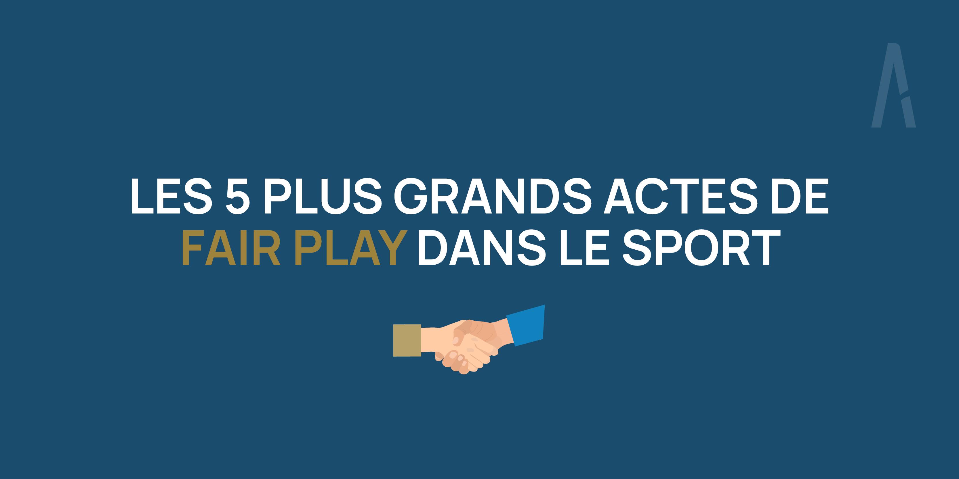 FAIR-PLAY : The greatest acts of fair play in sport